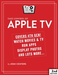 Take Control of Apple TV 9781457199981