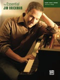 The Essential Jim Brickman, Volume 2: Songs: Piano/Vocal/Chords Sheet Music Songbook Collection 9781457430084