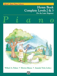 Alfred's Basic Piano Course: Hymn Book Complete 2 & 3              by             Willard A. Palmer