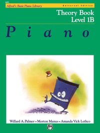 Alfred's Basic Piano Course - Universal Edition Theory Book 1B              by             Willard A. Palmer