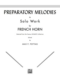 Preparatory Melodies to Solo Work for French Horn (from Schantl)              by             Max P. Pottag