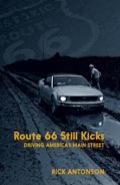 Route 66 Still Kicks: Driving America's Main Street 9781459704381