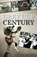 Grey Cup Century 9781459704497