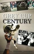 Grey Cup Century 9781459704503