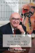 True Tales from the Mad, Mad, Mad World of Opera 9781459705166