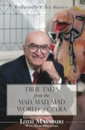 True Tales from the Mad, Mad, Mad World of Opera 9781459705173