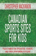Canadian Sports Sites for Kids 9781459707061