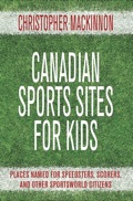 Canadian Sports Sites for Kids 9781459707078