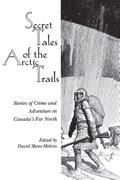 Secret Tales of the Arctic Trails 9781459715882