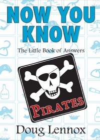 Now You Know Pirates              by             Doug Lennox