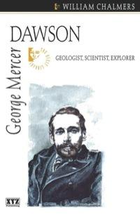 George Mercer Dawson              by             William Chalmers