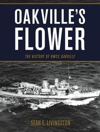 Oakville's Flower              by             Sean E. Livingston