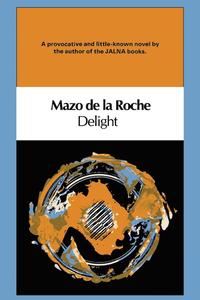 Delight              by             Mazo de la Roche