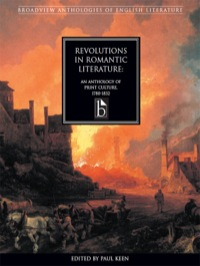 Revolutions in Romantic Literature: An Anthology of Print Culture, 1780-1832              by             Paul Keen