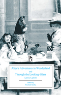 Alice's Adventures in Wonderland and Through the Looking Glass 9781460405314
