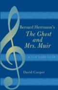 Bernard Herrmann's The Ghost and Mrs. Muir 9781461656777