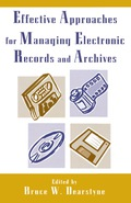 Effective Approaches for Managing Electronic Records and Archives 9781461658276