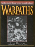 Warpaths: The Illustrated History of the Kansas City Chiefs 9781461703440
