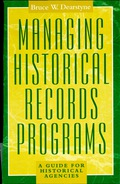 Managing Historical Records Programs: A Guide for Historical Agencies 9781461705963