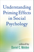Understanding Priming Effects in Social Psychology 9781462519361
