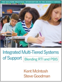 Integrated Multi-Tiered Systems of Support              by             Kent McIntosh; Steve Goodman