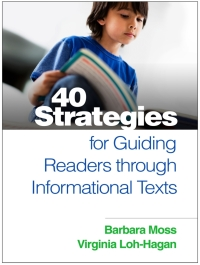 40 Strategies for Guiding Readers through Informational Texts              by             Barbara Moss; Virginia Loh-Hagan