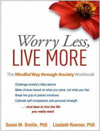 Worry Less, Live More              by             Susan M. Orsillo; Lizabeth Roemer
