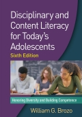 Disciplinary and Content Literacy for Today's Adolescents, Sixth Edition 9781462530106