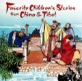 Favorite Children's Stories from China & Tibet 9781462908004
