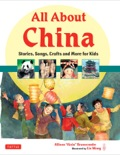 All About China: Stories, Songs, Crafts and More for Kids 9781462916184