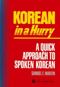 Korean in a Hurry              by             Samuel E. Martin