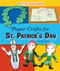 Paper Crafts for St. Patrick's Day 9781464503788