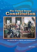 The United States Constitution: Its History, Bill of Rights, and Amendments 9781464510809
