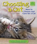 Choosing a Cat: How to Choose and Care for a Cat 9781464511271