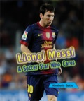 Lionel Messi: A Soccer Star Who Cares 9781464512773