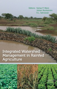 Integrated Watershed Management in Rainfed Agriculture              by             Suhas P. Wani; Johan Rockstrom; Kanwar Lal Sahrawat
