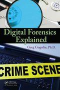 Digital Forensics Explained - Greg Gogolin