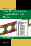 Introduction to Finite Element Analysis Using MATLAB® and Abaqus 9781466580213R90