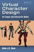 Virtual Character Design for Games and Interactive Media 9781466598201R90
