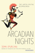 Arcadian Nights: The Greek Myths Reimagined 9781468313277
