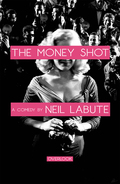 The Money Shot: A Play 9781468314021