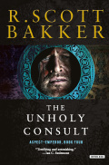 The Unholy Consult: The Aspect-Emperor: Book Four 9781468314878