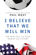 I Believe That We Will Win: The Path to a US Men's World Cup Victory 9781468315202