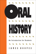 Oral History: An Introduction for Students 9781469620268
