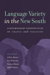 Language Variety in the New South              by             Jeffrey Reaser