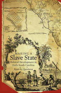 Making a Slave State              by             Ryan A. Quintana
