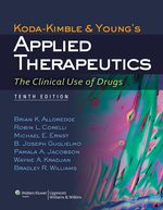"""Koda-Kimble and Young's Applied Therapeutics: The Clinical Use of Drugs"" (9781469800363)"