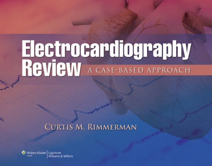 The Cleveland Clinic Electrocardiography Review: A Case-Based Approach