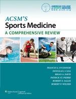 """""""ACSM's Sports Medicine: A Comprehensive Review"""" (9781469827605)"""