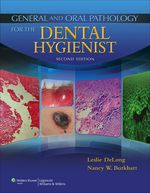 """""""General and Oral Pathology for the Dental Hygienist"""" (9781469829753)"""